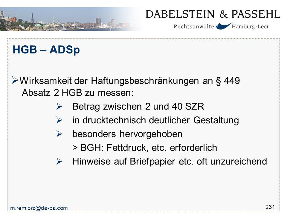 HGB – ADSp Wirksamkeit der Haftungsbeschränkungen an § 449 Absatz 2 HGB zu messen: Betrag zwischen 2 und 40 SZR.