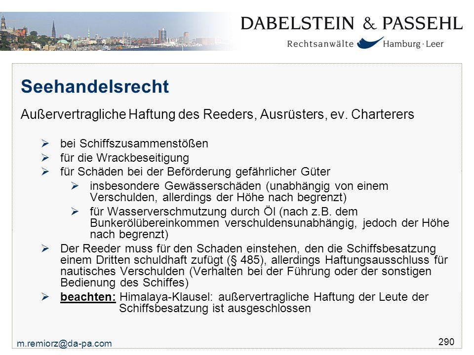 Seehandelsrecht Außervertragliche Haftung des Reeders, Ausrüsters, ev. Charterers. bei Schiffszusammenstößen.