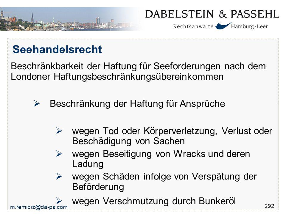 Seehandelsrecht Beschränkbarkeit der Haftung für Seeforderungen nach dem Londoner Haftungsbeschränkungsübereinkommen.