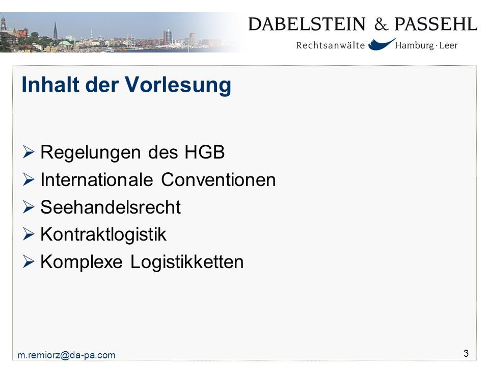 Inhalt der Vorlesung Regelungen des HGB Internationale Conventionen