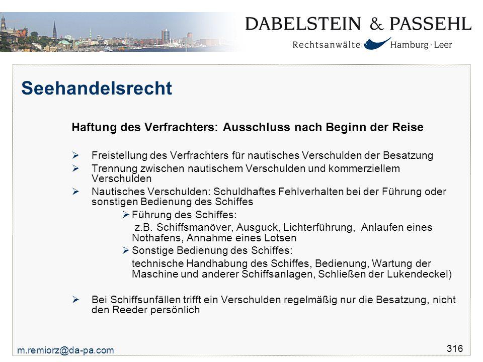 Seehandelsrecht Haftung des Verfrachters: Ausschluss nach Beginn der Reise. Freistellung des Verfrachters für nautisches Verschulden der Besatzung.