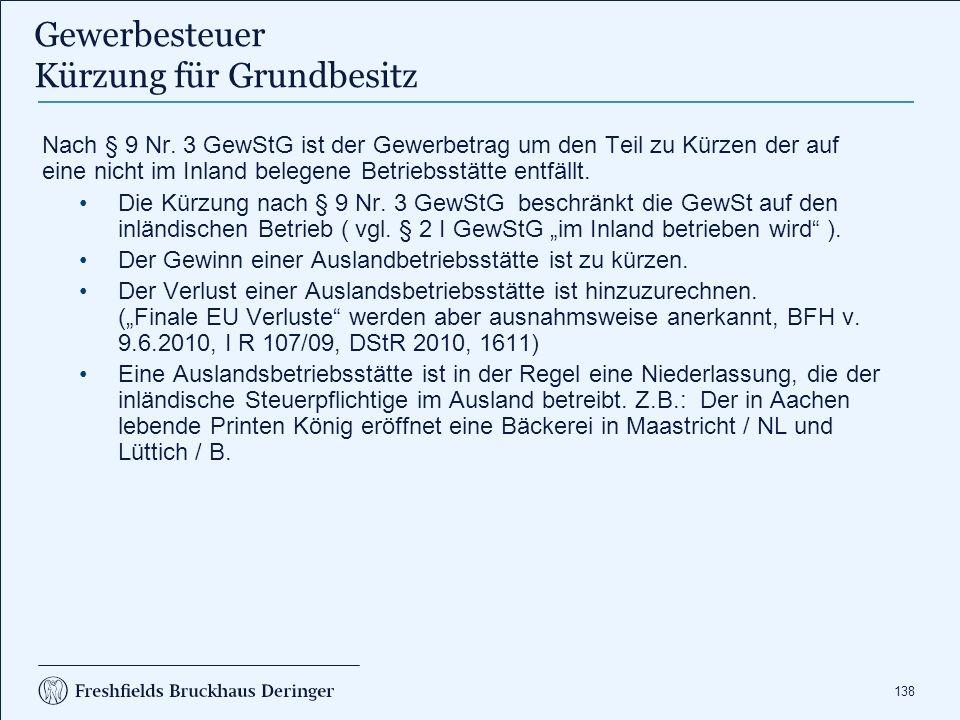 Fall Der in Aachen (Hebesatz 445 %) lebende Printen König K betreibt eine Bäckerei im nicht DBA Staat A und in nicht DBA Staat B. Insgesamt erwirtschaftet K ein Jahresüberschuss von Steuern i.H.v. 300.063 €. Davon entfallen auf die Niederlassung Staat A ein Gewinn i.H.v 55.010 € und auf die Niederlassung Staat B ein Verlust i.H.v. 30.420 €. Wie hoch ist die Gewerbesteuer- rückstellung von Herrn K nicht DBA Staat = Ein Staat mit dem kein Doppenbesteuerungs- abkommen besteht