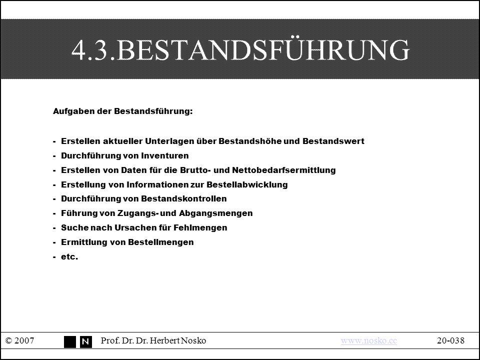 4.3.BESTANDSFÜHRUNG Aufgaben der Bestandsführung:
