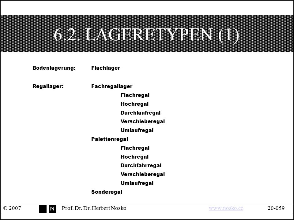 6.2. LAGERETYPEN (1) Bodenlagerung: Flachlager