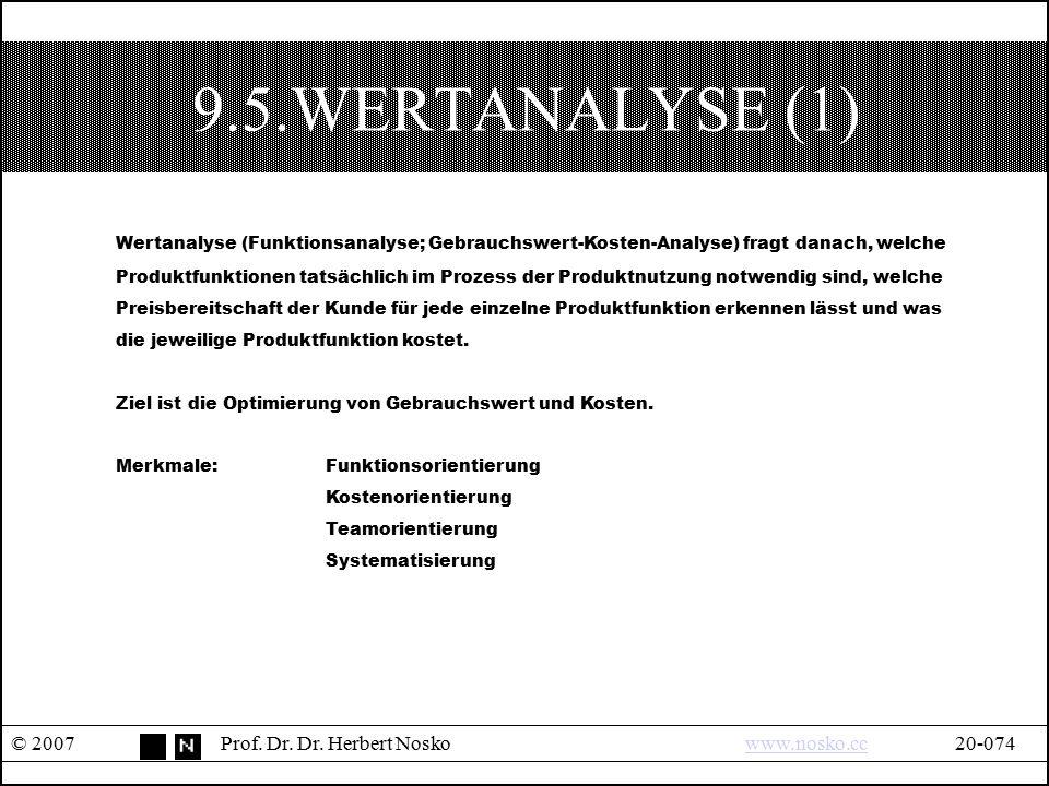 9.5.WERTANALYSE (1) Wertanalyse (Funktionsanalyse; Gebrauchswert-Kosten-Analyse) fragt danach, welche.