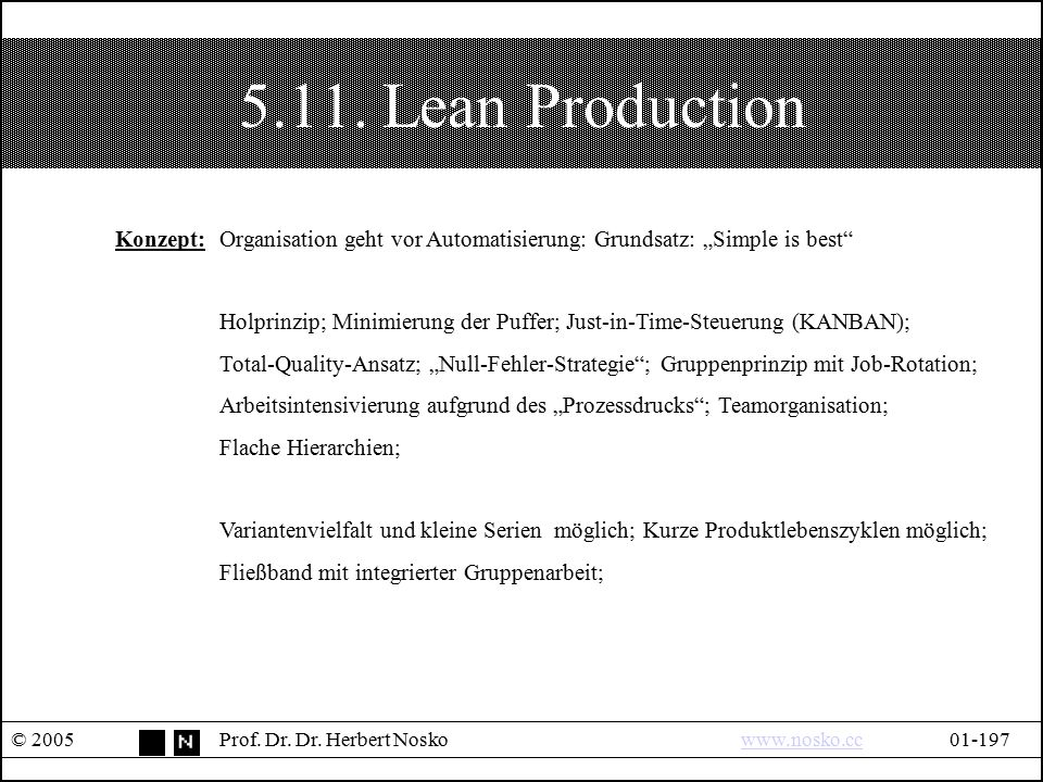 "5.11. Lean Production Konzept: Organisation geht vor Automatisierung: Grundsatz: ""Simple is best"