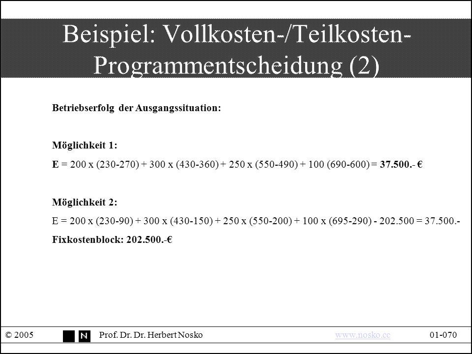 Beispiel: Vollkosten-/Teilkosten-Programmentscheidung (2)
