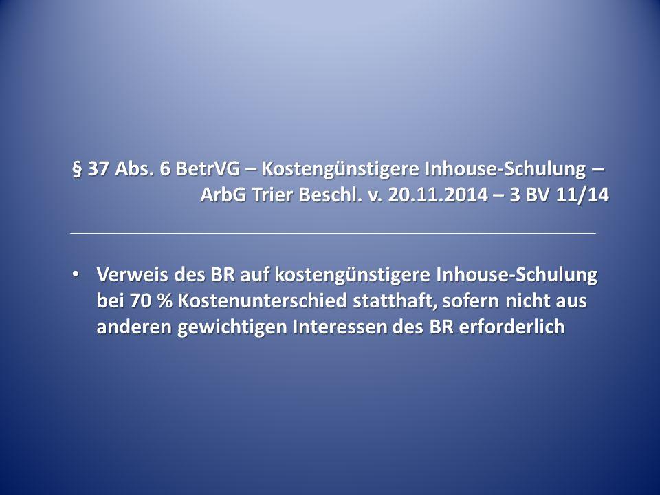 § 37 Abs. 6 BetrVG – Kostengünstigere Inhouse-Schulung –