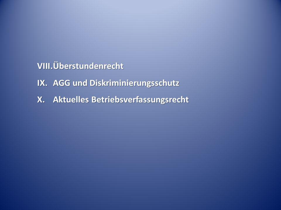 Überstundenrecht AGG und Diskriminierungsschutz Aktuelles Betriebsverfassungsrecht