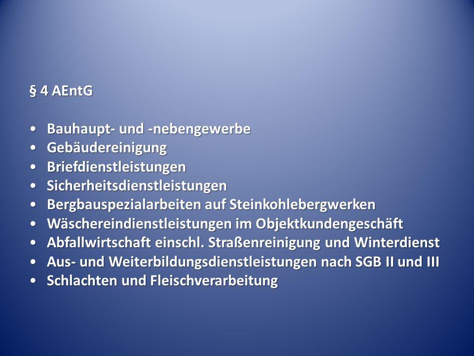 § 4 AEntG Bauhaupt- und -nebengewerbe. Gebäudereinigung. Briefdienstleistungen. Sicherheitsdienstleistungen.