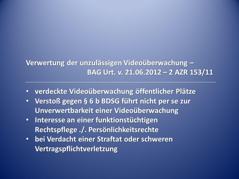 Verwertung der unzulässigen Videoüberwachung –