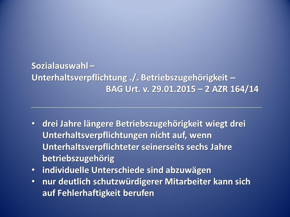 Sozialauswahl – Unterhaltsverpflichtung ./. Betriebszugehörigkeit –
