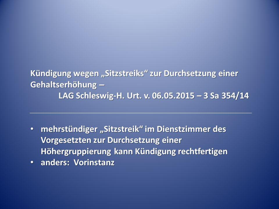 """Kündigung wegen """"Sitzstreiks zur Durchsetzung einer Gehaltserhöhung –"""
