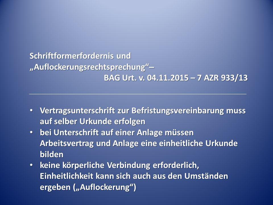 """Schriftformerfordernis und """"Auflockerungsrechtsprechung –"""