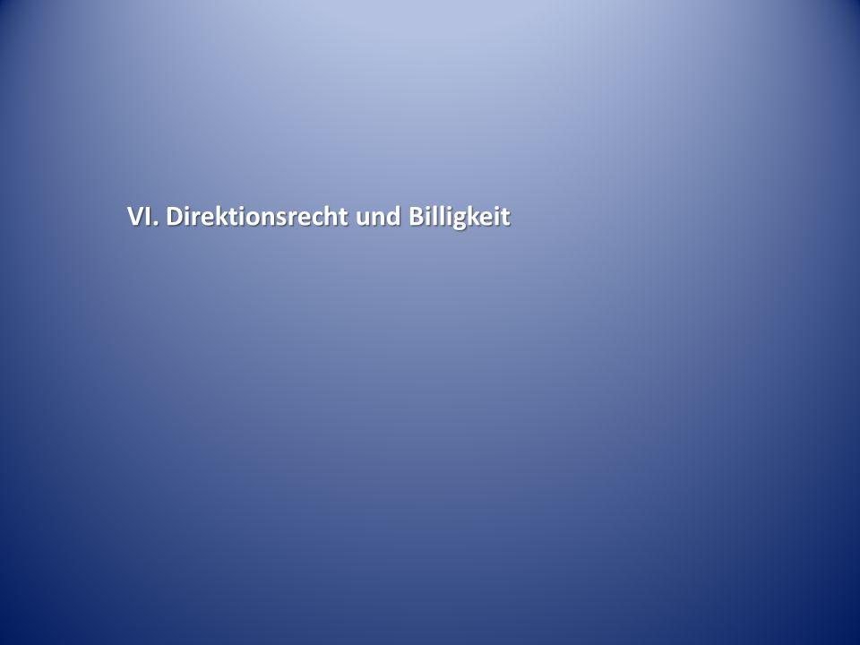 VI. Direktionsrecht und Billigkeit