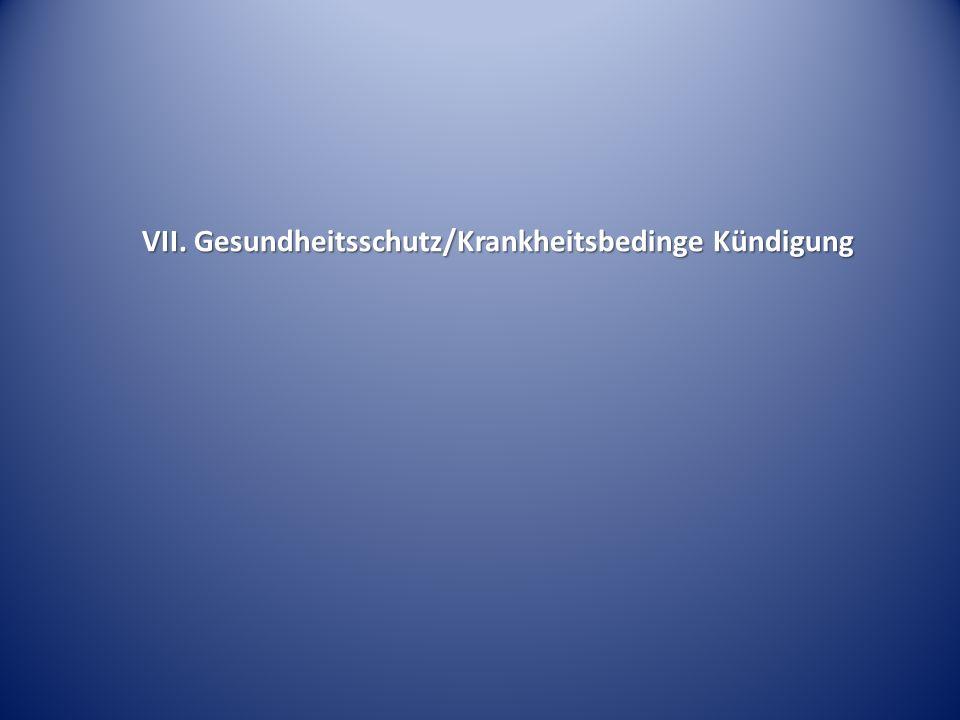 VII. Gesundheitsschutz/Krankheitsbedinge Kündigung