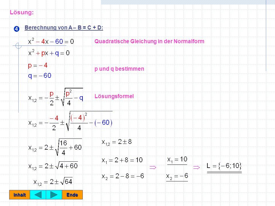  Lösung: Berechnung von A – B = C + D:
