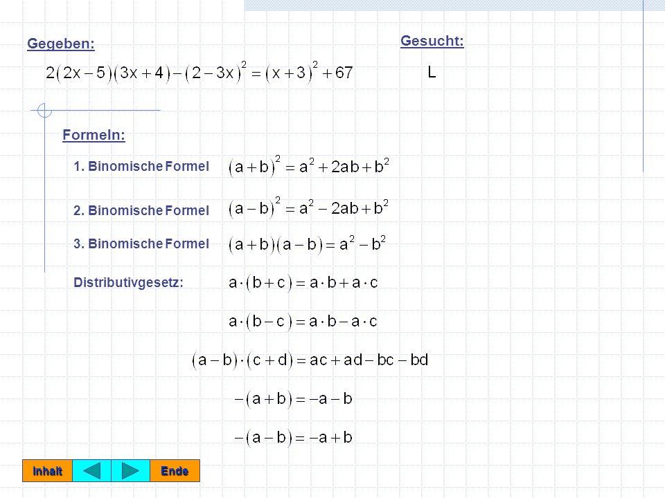 Gesucht: Gegeben: Formeln: 1. Binomische Formel 2. Binomische Formel