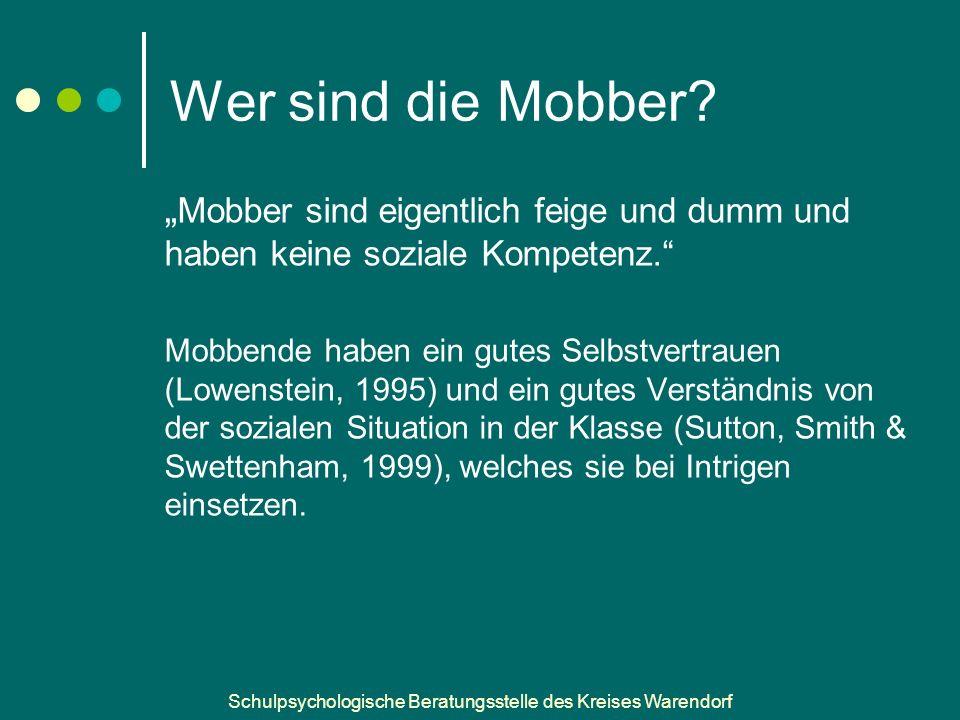 """Wer sind die Mobber """"Mobber sind eigentlich feige und dumm und haben keine soziale Kompetenz."""