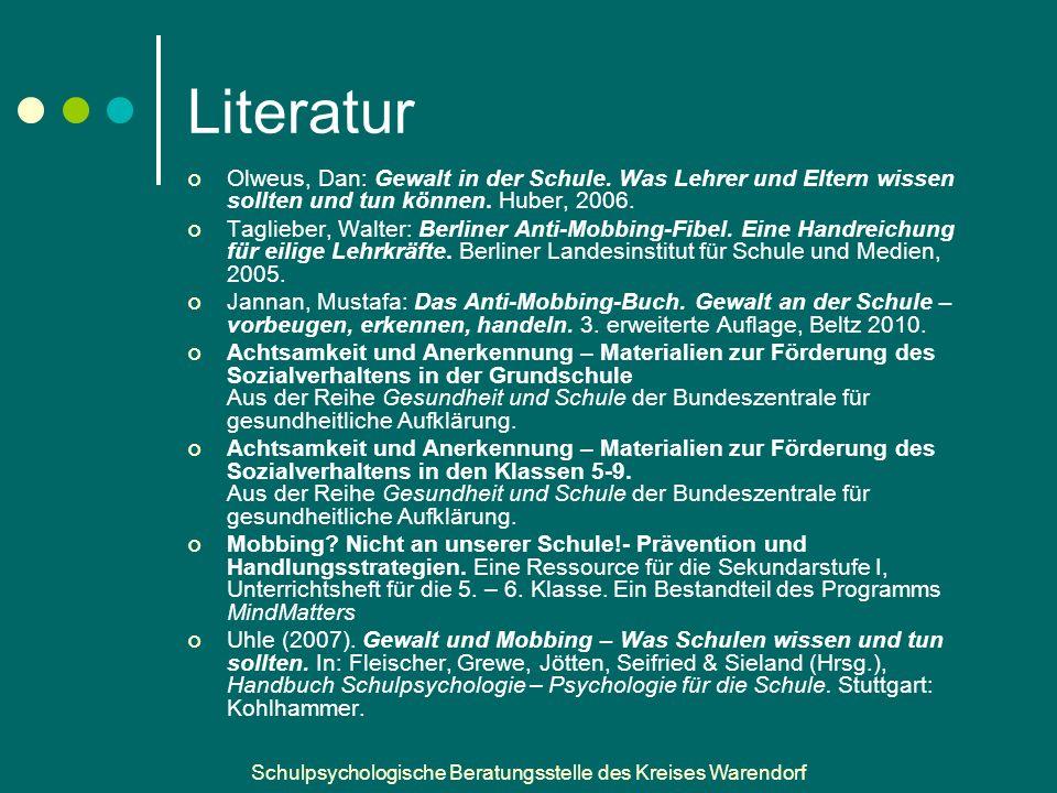 Literatur Olweus, Dan: Gewalt in der Schule. Was Lehrer und Eltern wissen sollten und tun können. Huber, 2006.