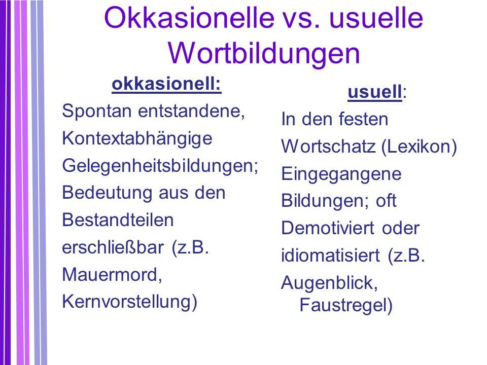 Okkasionelle vs. usuelle Wortbildungen
