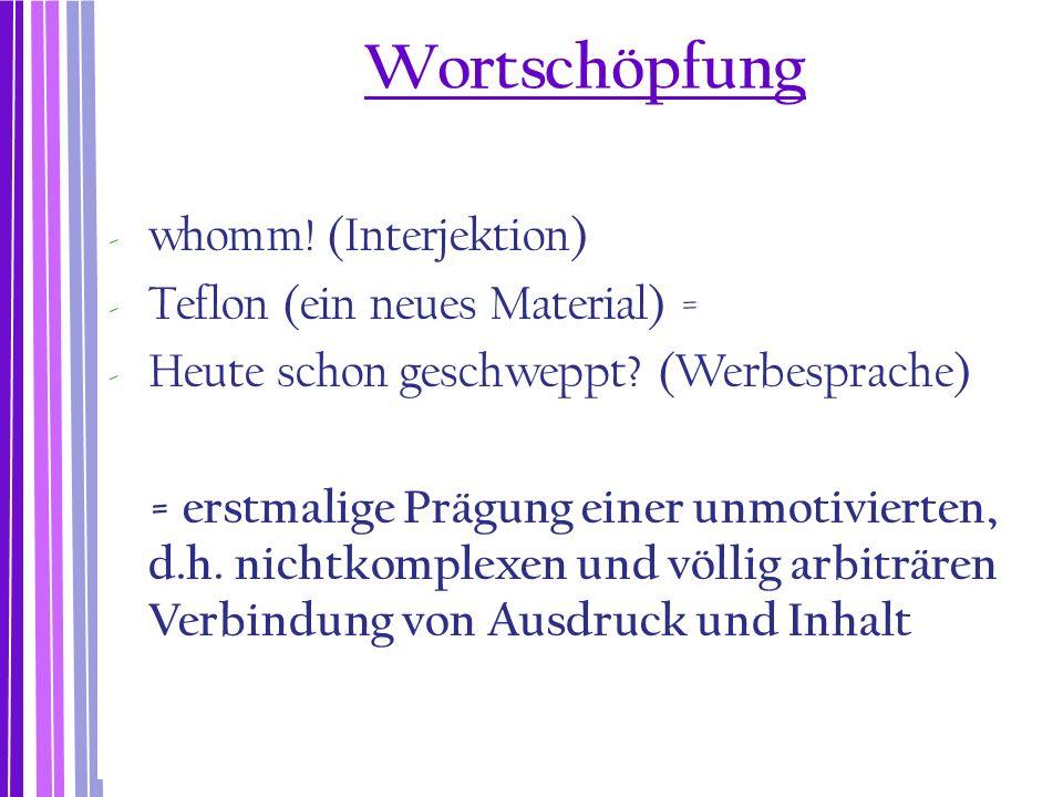 Wortschöpfung whomm! (Interjektion) Teflon (ein neues Material) =