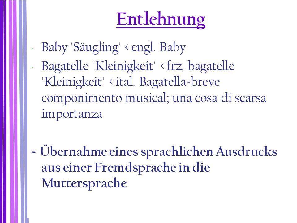 Entlehnung Baby Säugling < engl. Baby