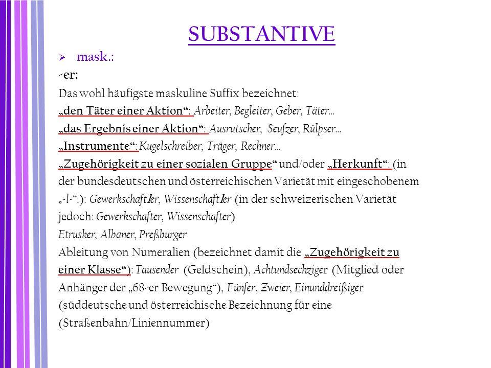 SUBSTANTIVE mask.: -er: