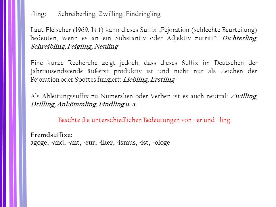 -ling: Schreiberling, Zwilling, Eindringling