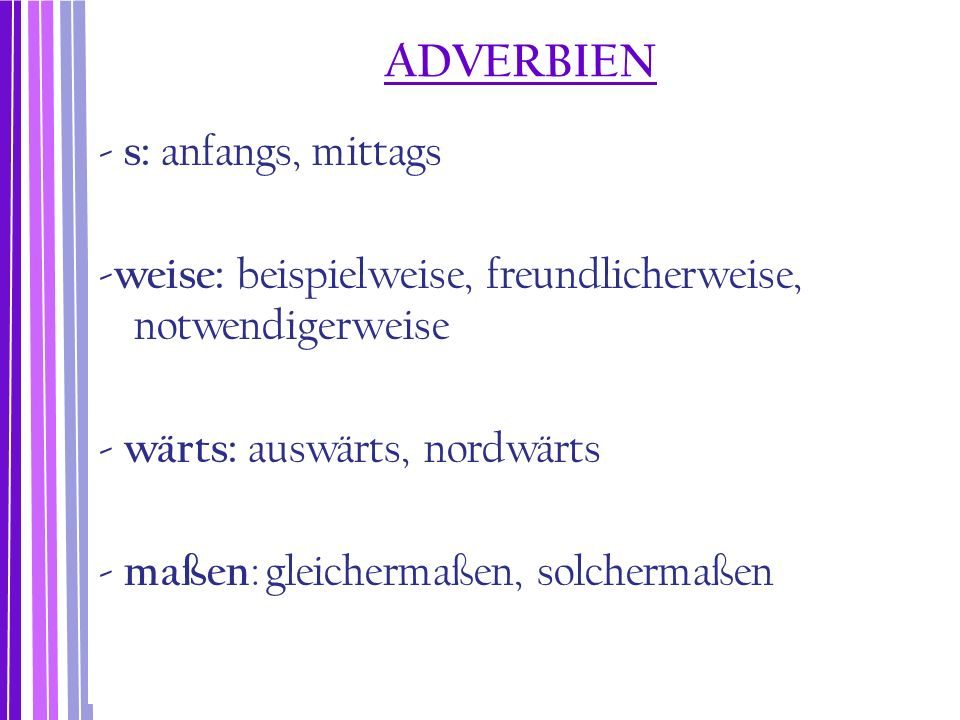 ADVERBIEN - s: anfangs, mittags