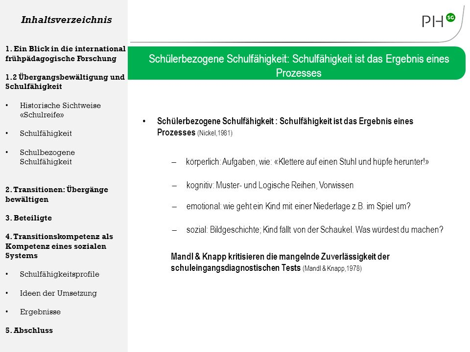 Inhaltsverzeichnis 1. Ein Blick in die international frühpädagogische Forschung. 1.2 Übergangsbewältigung und Schulfähigkeit.
