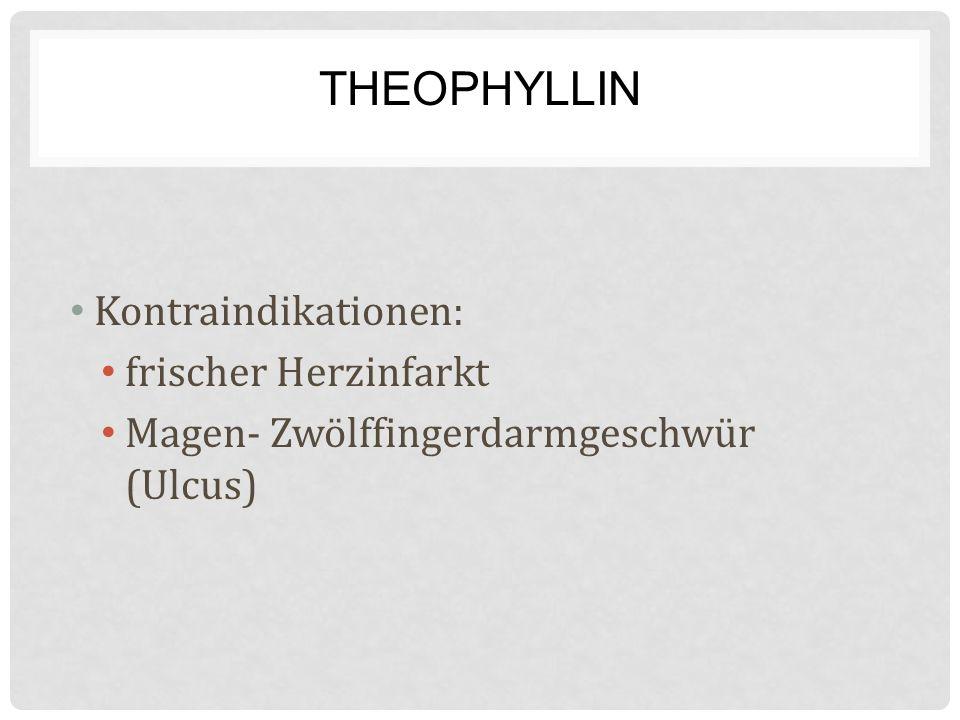 Theophyllin Kontraindikationen: frischer Herzinfarkt