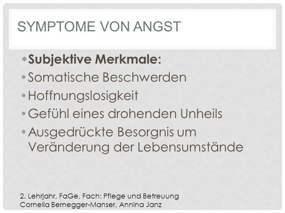 Symptome von Angst Subjektive Merkmale: Somatische Beschwerden