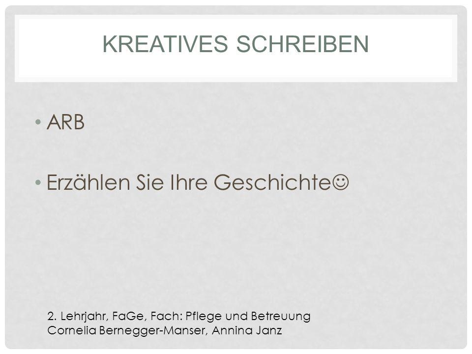 Kreatives Schreiben ARB Erzählen Sie Ihre Geschichte