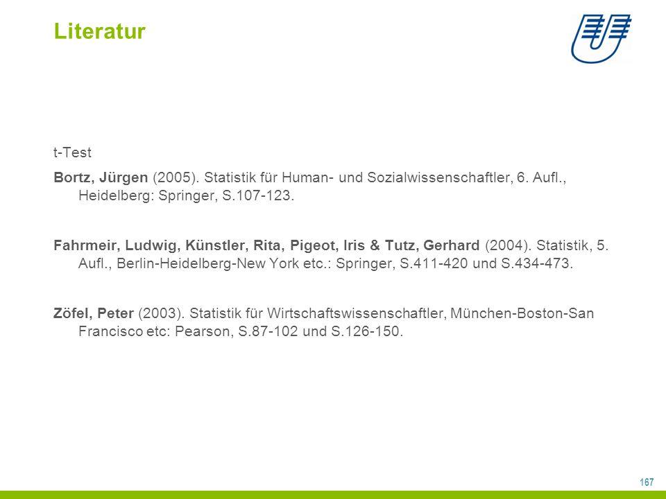 Literatur t-Test. Bortz, Jürgen (2005). Statistik für Human- und Sozialwissenschaftler, 6. Aufl., Heidelberg: Springer, S.107-123.