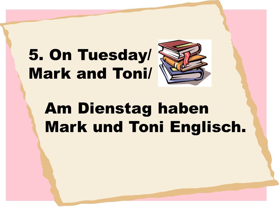 5. On Tuesday/ Mark and Toni/
