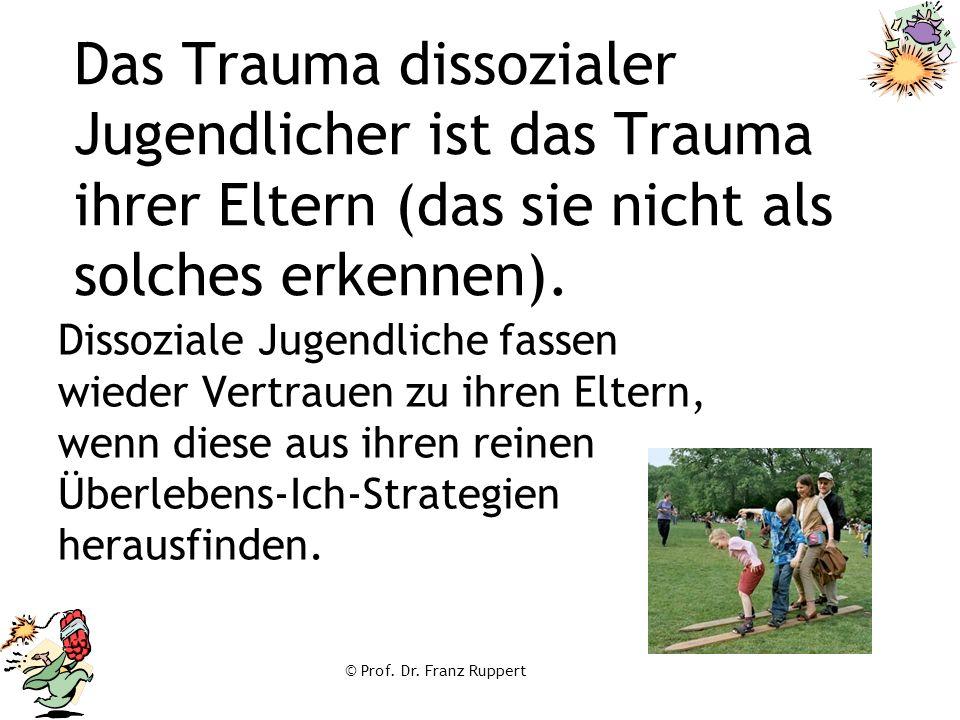 Das Trauma dissozialer Jugendlicher ist das Trauma ihrer Eltern (das sie nicht als solches erkennen).