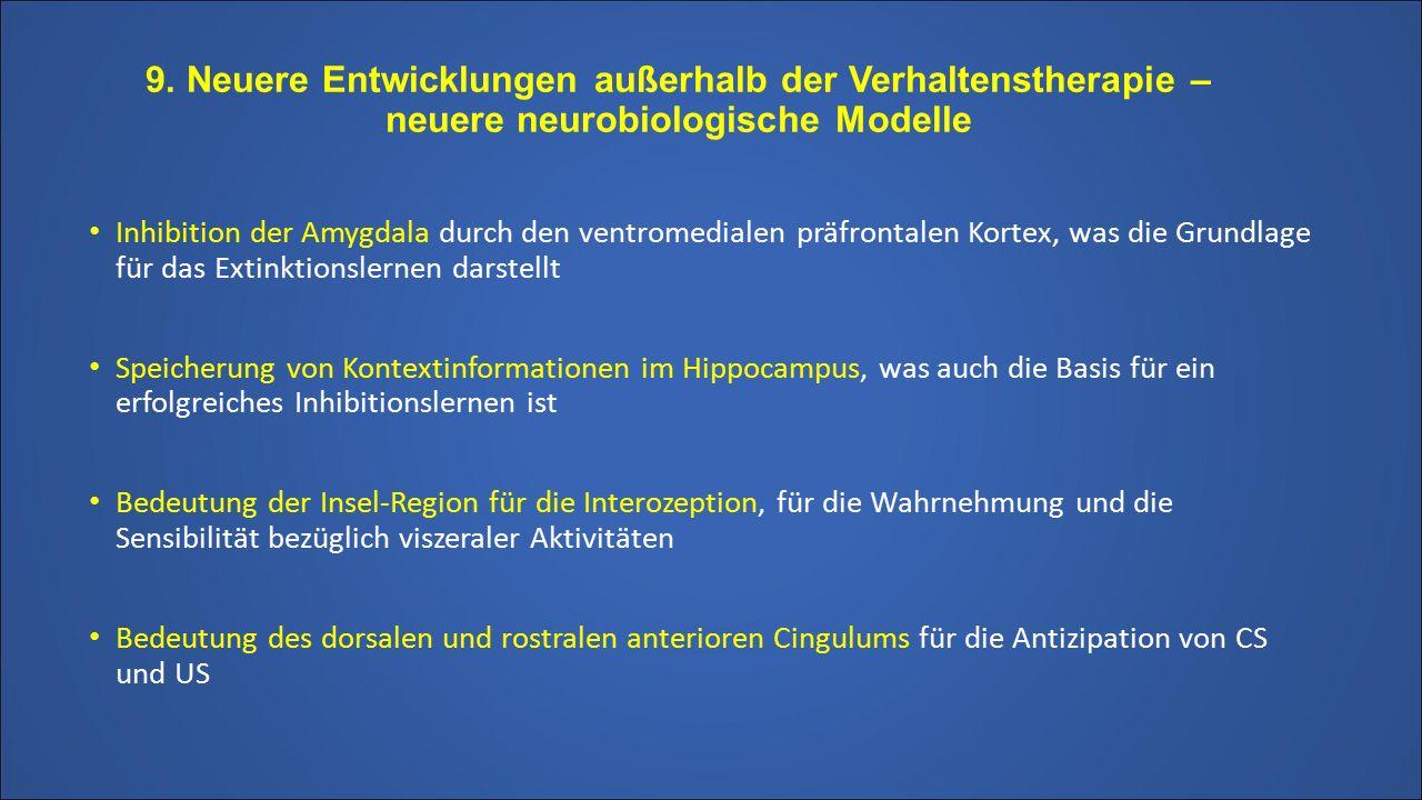 9. Neuere Entwicklungen außerhalb der Verhaltenstherapie – neuere neurobiologische Modelle