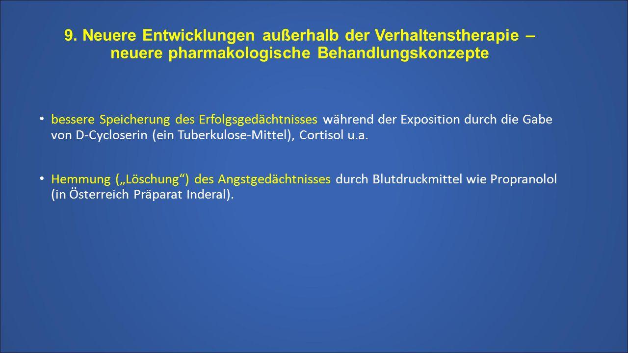 9. Neuere Entwicklungen außerhalb der Verhaltenstherapie – neuere pharmakologische Behandlungskonzepte