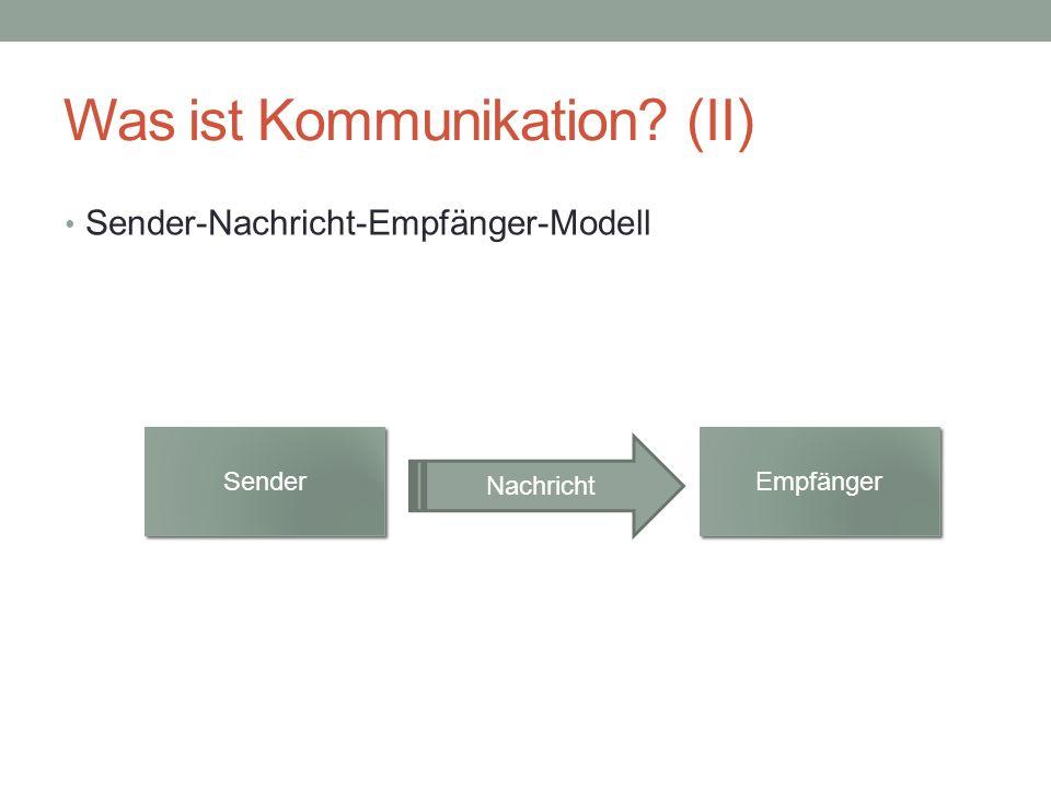 Was ist Kommunikation (II)