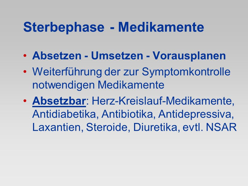Sterbephase - Medikamente