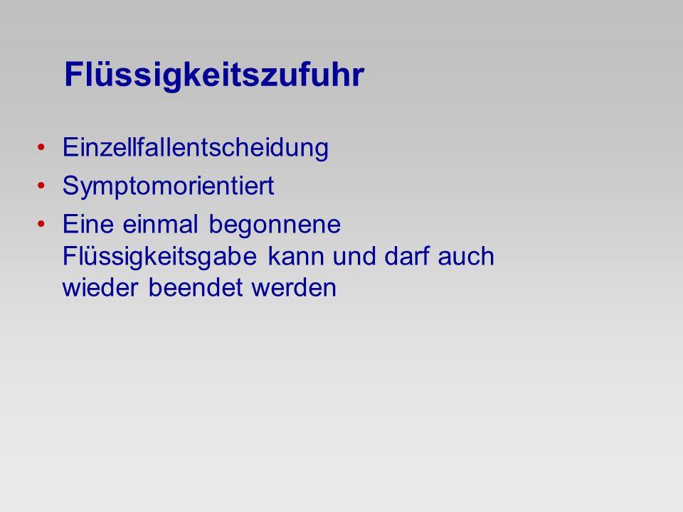 Flüssigkeitszufuhr Einzellfallentscheidung Symptomorientiert
