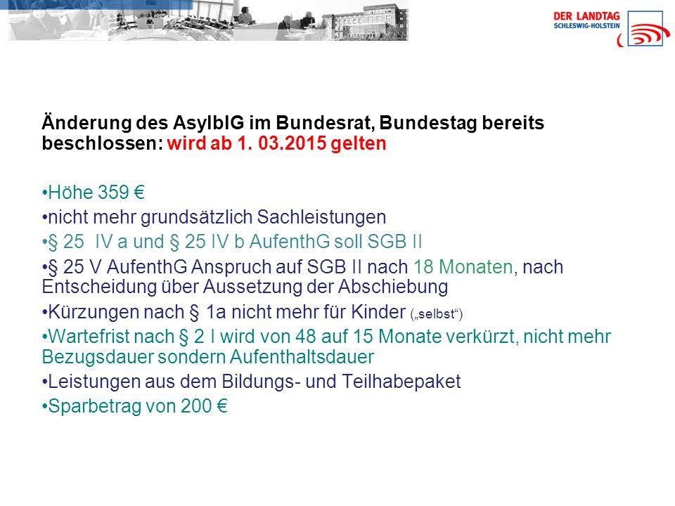 Änderung des AsylblG im Bundesrat, Bundestag bereits beschlossen: wird ab 1. 03.2015 gelten
