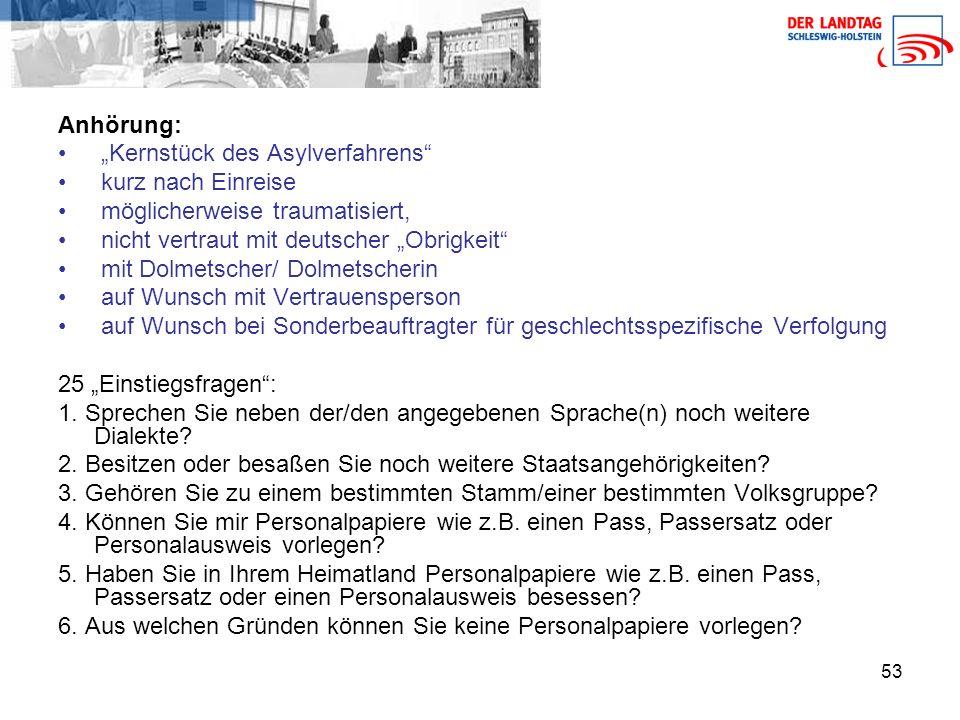 """Anhörung: """"Kernstück des Asylverfahrens kurz nach Einreise. möglicherweise traumatisiert, nicht vertraut mit deutscher """"Obrigkeit"""