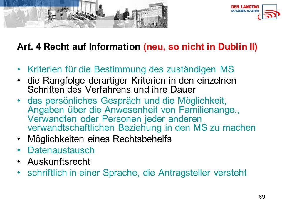 Art. 4 Recht auf Information (neu, so nicht in Dublin II)