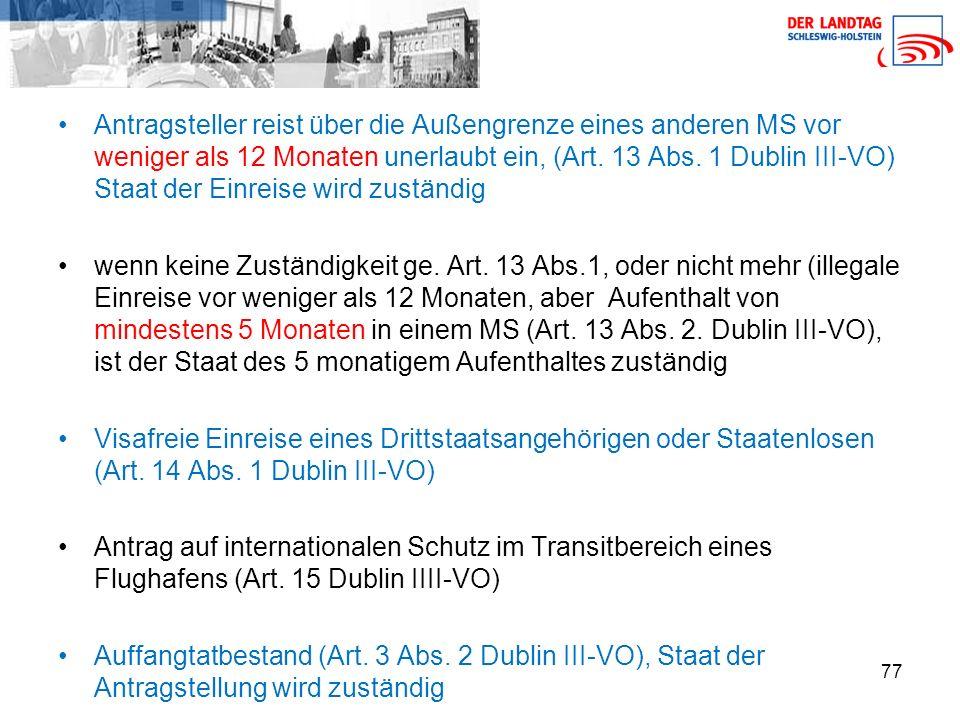 Antragsteller reist über die Außengrenze eines anderen MS vor weniger als 12 Monaten unerlaubt ein, (Art. 13 Abs. 1 Dublin III-VO) Staat der Einreise wird zuständig
