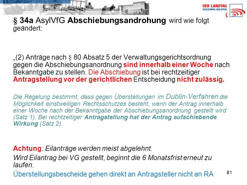 § 34a AsylVfG Abschiebungsandrohung wird wie folgt geändert: