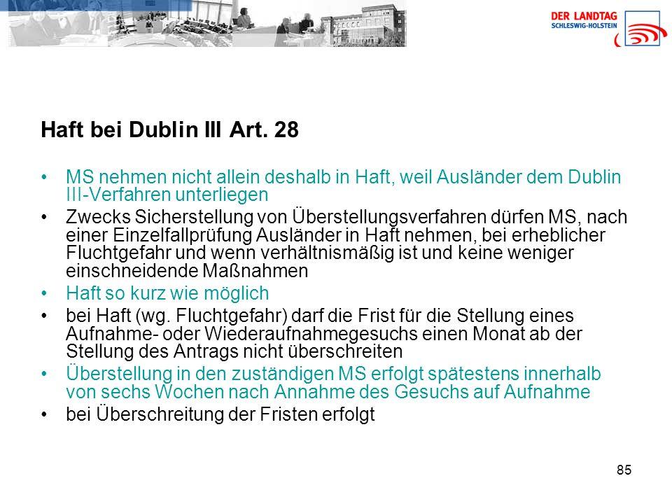 Haft bei Dublin III Art. 28 MS nehmen nicht allein deshalb in Haft, weil Ausländer dem Dublin III-Verfahren unterliegen.