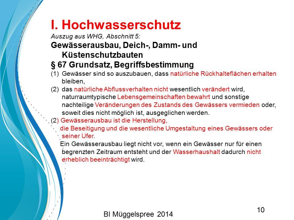 I. Hochwasserschutz Auszug aus WHG, Abschnitt 5: Gewässerausbau, Deich-, Damm- und Küstenschutzbauten.
