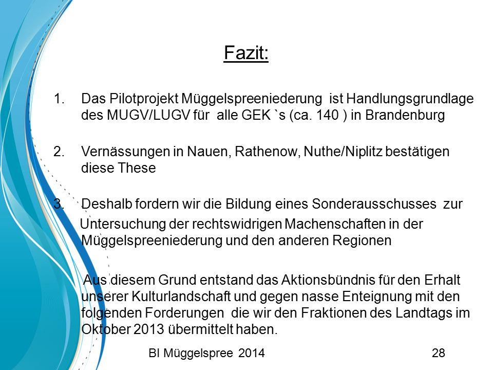 Fazit: Das Pilotprojekt Müggelspreeniederung ist Handlungsgrundlage des MUGV/LUGV für alle GEK `s (ca. 140 ) in Brandenburg.